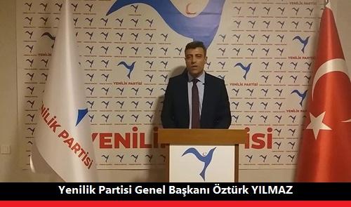 Yenilik Partisi Genel Başkanı Öztürk Yılmaz'ın Cumhuriyet Bayramı açıklaması