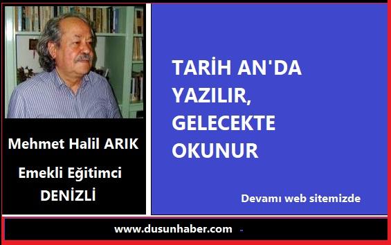 TARİH AN'DA YAZILIR, GELECEKTE OKUNUR