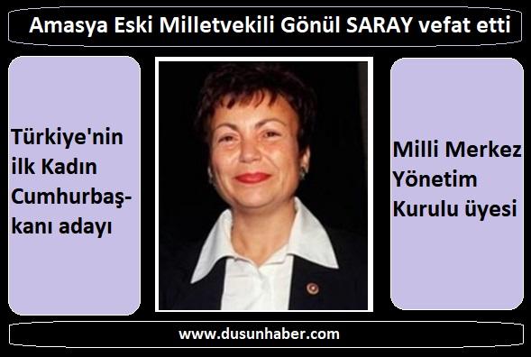 AMASYA ESKİ MİLLETVEKİLİ GÖNÜL SARAY'DAN ACI HABER