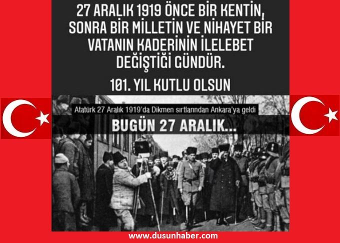 Atatürk'ün Ankara'ya gelişinin 101. Yılı kutlu olsun