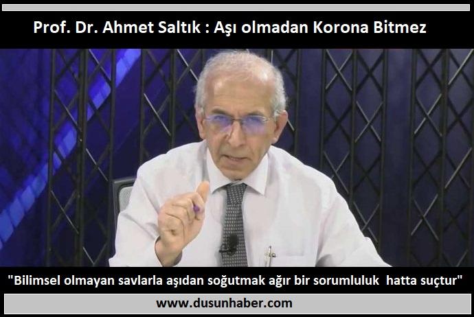Prof. Dr. Ahmet Saltık: Aşı olmadan Korona bitmez