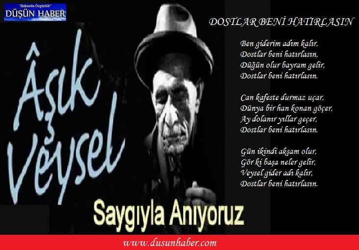 AŞIK VEYSEL'İ ÖLÜMÜNÜN 48.YIL DÖNÜMÜNDE SAYGIYLA ANIYORUZ