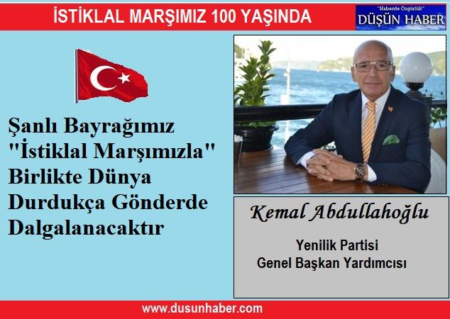 Kemal Abdullahoğlu'nun İstiklal Marşımızın 100.yıldönümü açıklaması