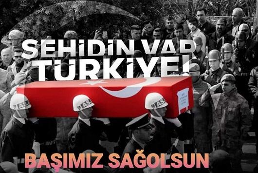 ŞEHİTLERİMİZ VAR TÜRKİYE!