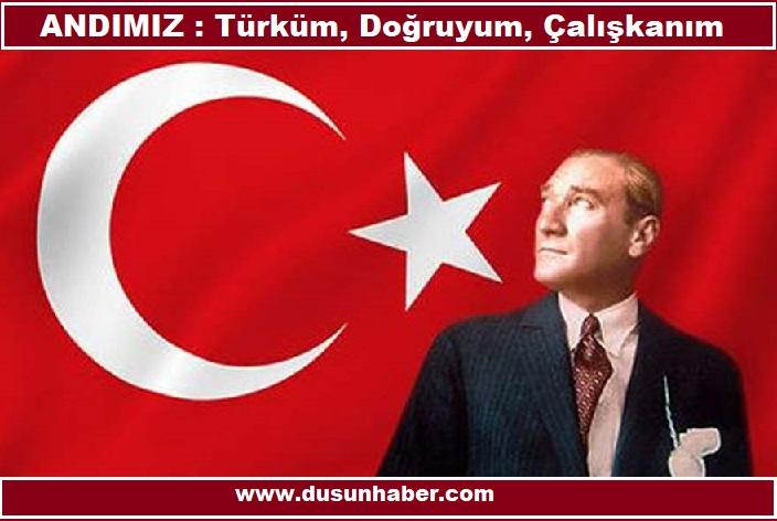 "ANDIMIZ : ""Türküm, Doğruyum, Çalışkanım"""
