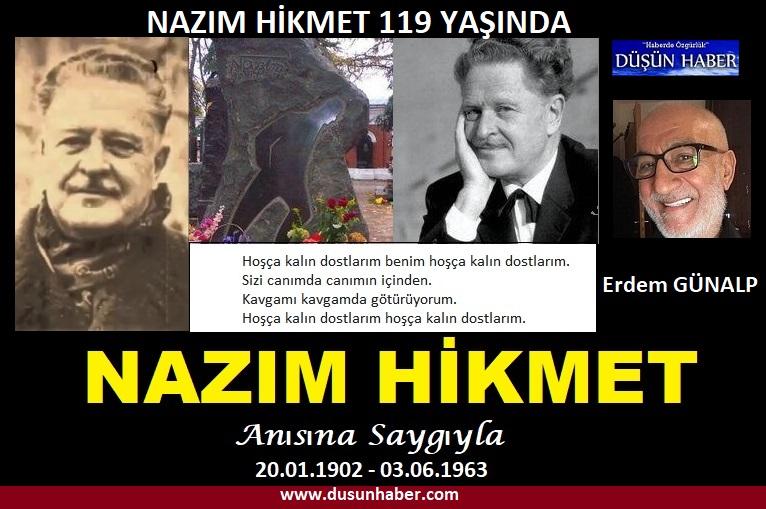 NAZIM HİKMET 119 YAŞINDA